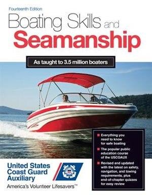 Boating Skills and Seamanship, 14th Edition by U.S. Coast Guard Auxiliary Assoc., Inc.
