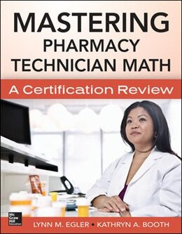 Book Mastering Pharmacy Technician Math: A Certification Review by Lynn M. Egler