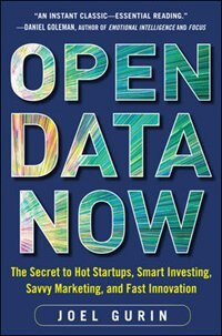 Book Open Data Now: The Secret to Hot Startups, Smart Investing, Savvy Marketing, and Fast Innovation by Joel Gurin