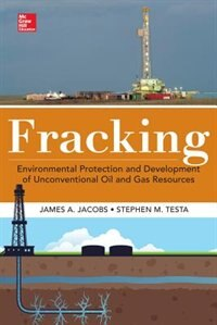 Fracking: Environmental Protection and Development of Unconventional Oil and Gas Resources