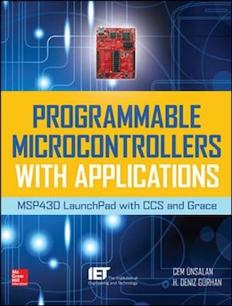 Book Programmable Microcontrollers with Applications: MSP430 LaunchPad with CCS and Grace by Cem Unsalan