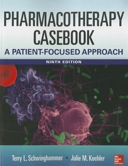 Book Pharmacotherapy Casebook: A Patient-Focused Approach, 9/E by Terry L. Schwinghammer