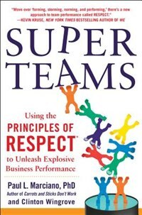 Book SuperTeams: Using the Principles of RESPECTT to Unleash Explosive Business Performance by Paul Marciano
