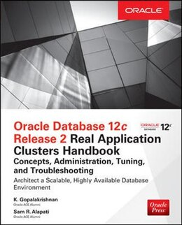 Book Oracle Database 12c Oracle Real Application Clusters Handbook: Concepts, Administration, Tuning… by K Gopalakrishnan