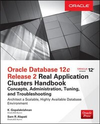 Oracle Database 12c Release 2 Oracle Real Application Clusters Handbook: Concepts, Administration…