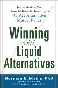 Book Winning With Liquid Alternatives: How to Achieve Your Financial Goals by Investing in '40 Act… by Norman Mains