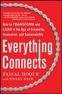 Book Everything Connects: How to Transform and Lead in the Age of Creativity, Innovation, and… by Faisal Hoque