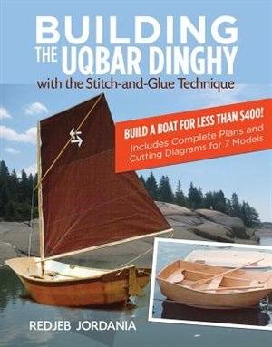 Building the Uqbar Dinghy by Redjeb Jordania