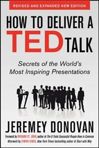 Book How to Deliver a TED Talk: Secrets of the World's Most Inspiring Presentations, revised and… by Jeremey Donovan