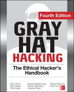 Book Gray Hat Hacking The Ethical Hacker's Handbook, Fourth Edition by Daniel Regalado