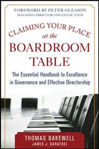 Book Claiming Your Place At The Boardroom Table: The Essential Handbook For Excellence In Governance And… by Thomas Bakewell
