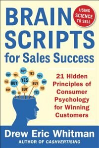 Book BrainScripts for Sales Success: 21 Hidden Principles of Consumer Psychology for Winning New… by Drew Eric Whitman