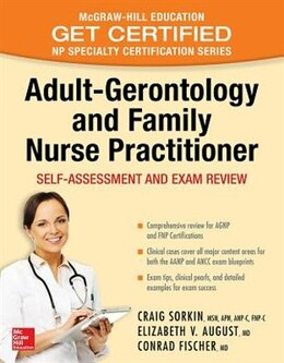 Book Adult-Gerontology and Family Nurse Practitioner: Self-Assessment and Exam Review by Craig Sorkin