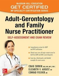 Adult-Gerontology and Family Nurse Practitioner: Self-Assessment and Exam Review