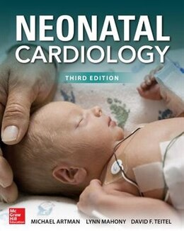 Book Neonatal Cardiology, Third Edition by Michael Artman
