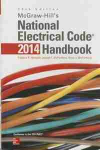 McGraw-Hill's National Electrical Code 2014 Handbook, 28th Edition by Frederic P. Hartwell