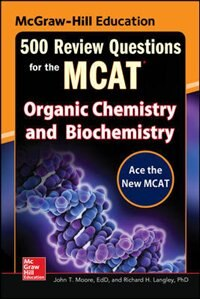 Book McGraw-Hill Education 500 Review Questions for the MCAT: Organic Chemistry and Biochemistry by John T. Moore