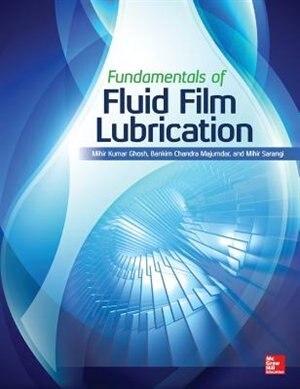 Fundamentals of Fluid Film Lubrication by Mihir Kumar Ghosh
