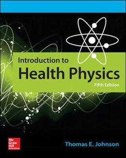 Book Introduction to Health Physics, Fifth Edition by Thomas Johnson