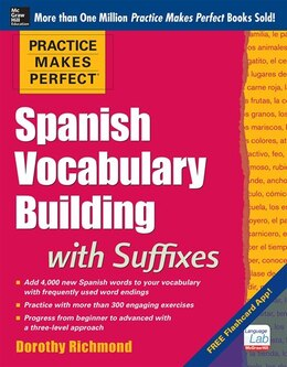 Book Practice Makes Perfect Spanish Vocabulary Building with Suffixes by Dorothy Richmond