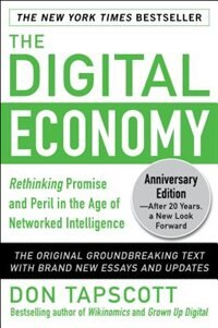Book The Digital Economy ANNIVERSARY EDITION: Rethinking Promise and Peril in the Age of Networked… by Don Tapscott