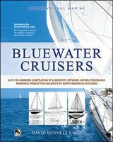 Bluewater Cruisers: A By-The-Numbers Compilation of Seaworthy, Offshore-Capable Fiberglass Monohull…