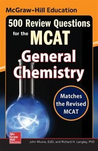 Book McGraw-Hill Education 500 Review Questions for the MCAT: General Chemistry by John T. Moore