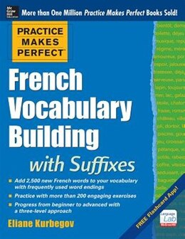 Book Practice Makes Perfect French Vocabulary Building with Suffixes and Prefixes: (Beginner to… by Eliane Kurbegov