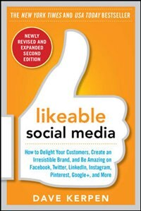 Book Likeable Social Media, Revised and Expanded: How to Delight Your Customers, Create an Irresistible… by Dave Kerpen
