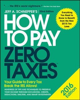 Book How to Pay Zero Taxes 2016: Your Guide to Every Tax Break the IRS Allows by Jeff A. Schnepper
