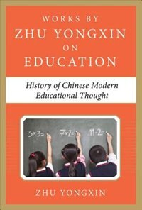 Book History of Chinese Contemporary Educational Thought (Works by Zhu Yongxin on Education Series) by Zhu Yongxin