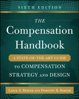 Book The Compensation Handbook, Sixth Edition: A State-of-the-Art Guide to Compensation Strategy and… by Lance Berger