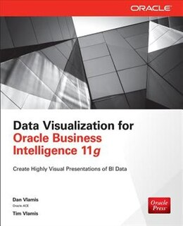 Book Data Visualization for Oracle Business Intelligence 11g by Dan Vlamis