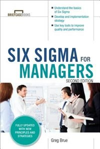 Book Six Sigma for Managers, Second Edition (Briefcase Books Series) by Greg Brue