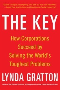 Book The Key: How Corporations Succeed by Solving the World's Toughest Problems by Lynda Gratton