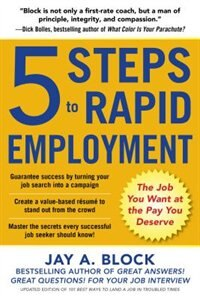 Book 5 Steps to Rapid Employment: The Job You Want at the Pay You Deserve by Jay A. Block