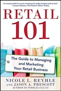 Book Retail 101: The Guide to Managing and Marketing Your Retail Business by Nicole Reyhle