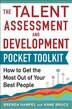 Talent Assessment And Development Pocket Tool Kit: How To Get The Most Out Of Your Best People by Brenda Hampel