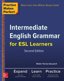 Book Practice Makes Perfect Intermediate English Grammar for ESL Learners by Robin Torres-Gouzerh