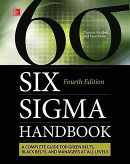 Book The Six Sigma Handbook, Fourth Edition by Thomas Pyzdek