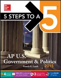 5 Steps to a 5 AP US Government and Politics with CD-ROM, 2015 Edition