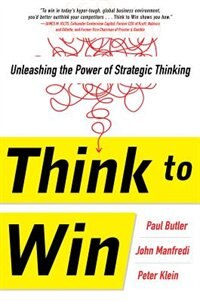 Book Think to Win: Unleashing the Power of Strategic Thinking by Paul Butler