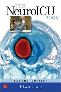Book The NeuroICU Book, Second Edition by Kiwon Lee