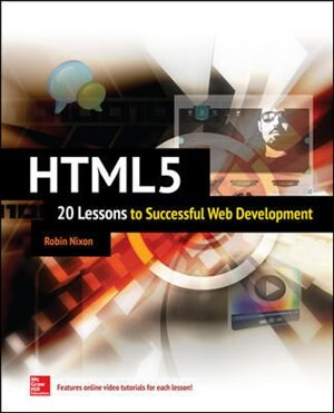 HTML5: 20 Lessons to Successful Web Development by Robin Nixon
