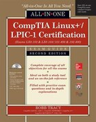 CompTIA Linux+/LPIC-1 Certification All-in-One Exam Guide, Second Edition (Exams LX0-103 & LX0-104…