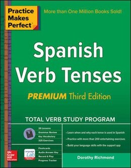Book Practice Makes Perfect Spanish Verb Tenses, Premium 3rd Edition by Dorothy Richmond