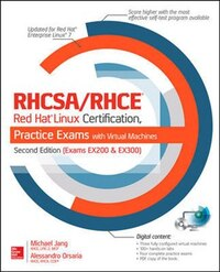 RHCSA/RHCE Red Hat Linux Certification Practice Exams with Virtual Machines, Second Edition (Exams…