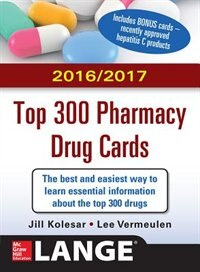 Book McGraw-Hill's 2016/2017 Top 300 Pharmacy Drug Cards by Jill M. Kolesar