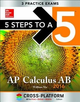 Book 5 Steps to a 5 AP Calculus AB 2016, Cross-Platform Edition by William Ma