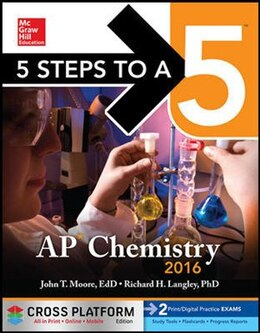 Book 5 Steps to a 5 AP Chemistry 2016, Cross-Platform Edition by John T. Moore